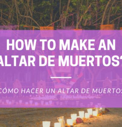 How to make an Altar de Muertos at home?