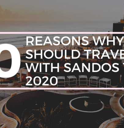 20 Reasons why you should travel to Sandos this 2020