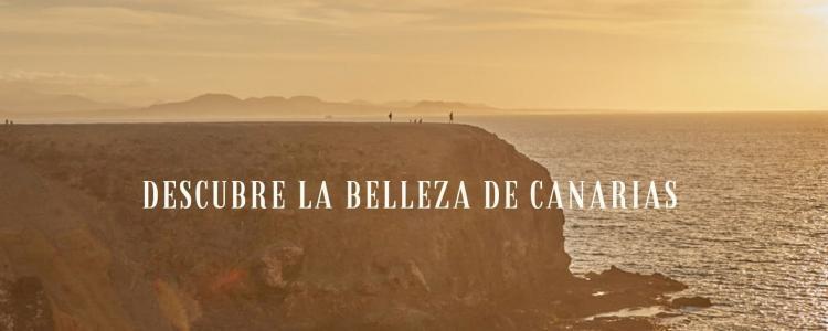 Descubre la belleza de Canarias