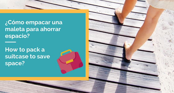 Cómo empacar una maleta para ahorrar espacioHow to Pack a Suitcase to Save Space