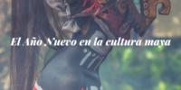 El Año Nuevo en la cultura maya