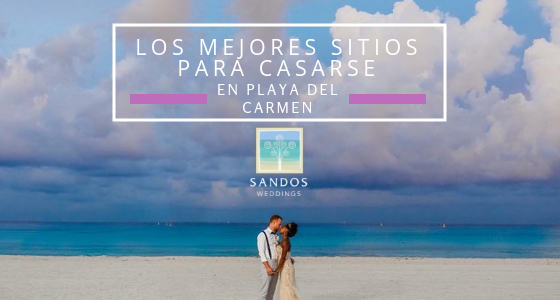 e19b84133 Bodas en Playa del Carmen - Los Mejores Sitios para Casarse en Playa