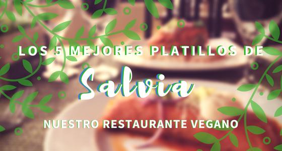Los 5 mejores platillos de Salvia, nuestro restaurante vegano
