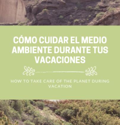 Tips para cuidar el medio ambiente durante tus vacaciones
