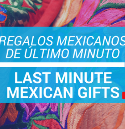 Last Minute Mexican Gifts