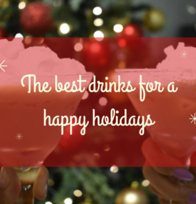 Top 3 drinks for a happy holidays