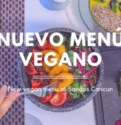 Sandos Cancun Vegan Food | New Vegan Menu Available
