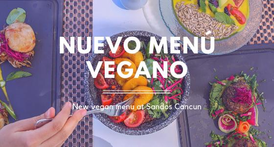 Sandos Cancun Vegan Food | New Vegan Menu Available